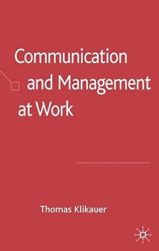 Communication and Management at Work - New Book Klikauer, Thomas