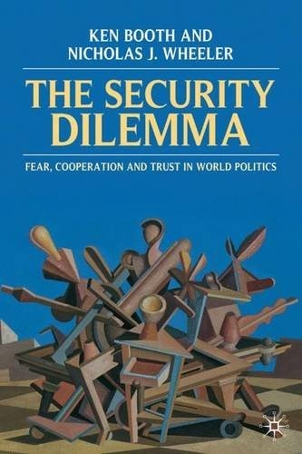 The Security Dilemma: Fear, Cooperation and Trust in World Politics - New Book W
