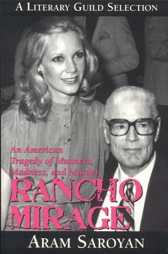 Rancho Mirage: An American Tragedy of Manners, Madness and Murder - Good Book Sa
